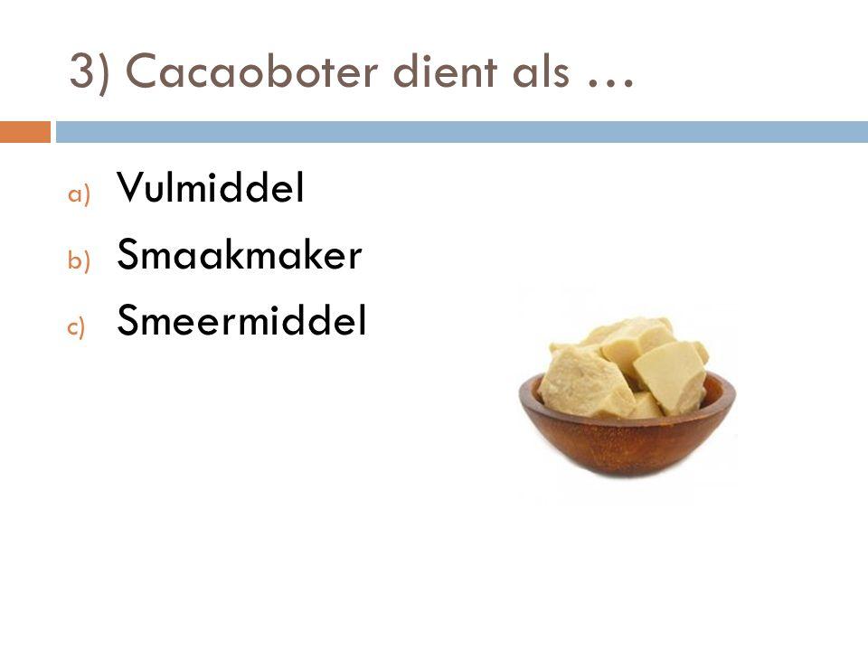 4) Bij een koetjesreep wordt gebruik gemaakt van … a) Magere cacaoboter b) Magere cacaopoeder c) Magere cacaomassa