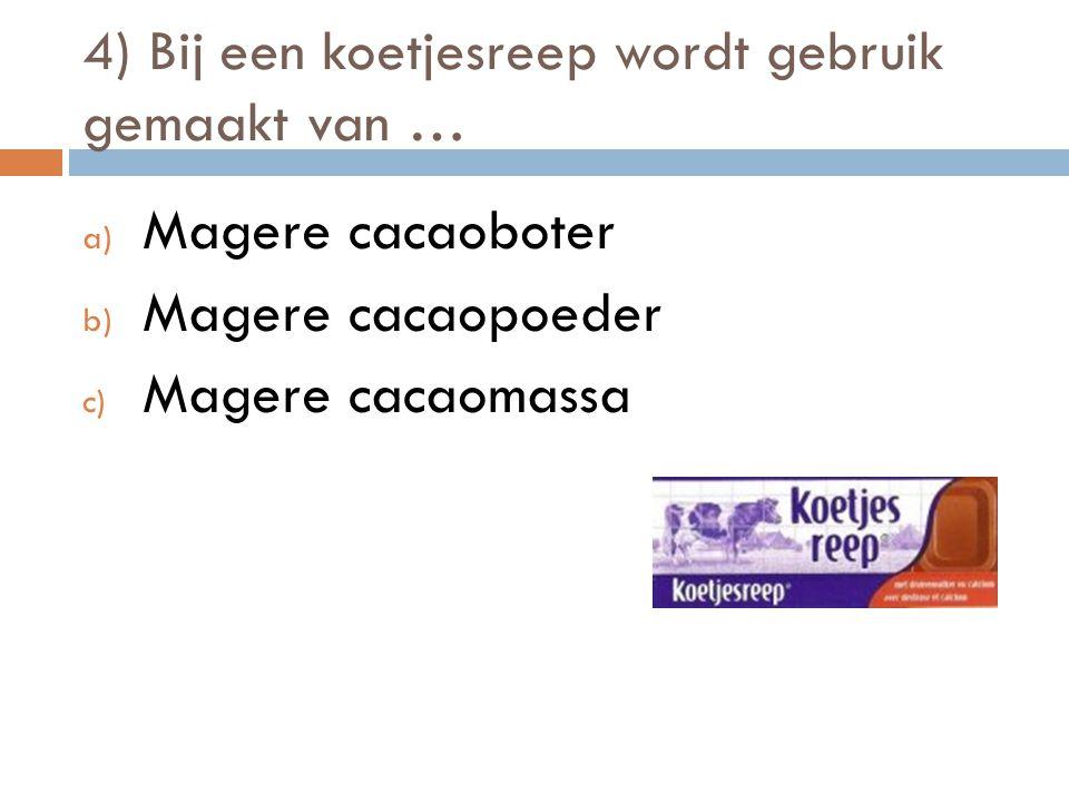 5) Waar komt cacao niet vandaan? a) Afrika b) Zuid-Amerika c) Azië d) Europa