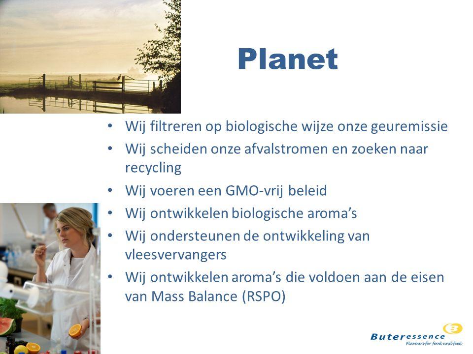 Planet Wij filtreren op biologische wijze onze geuremissie Wij scheiden onze afvalstromen en zoeken naar recycling Wij voeren een GMO-vrij beleid Wij ontwikkelen biologische aroma's Wij ondersteunen de ontwikkeling van vleesvervangers Wij ontwikkelen aroma's die voldoen aan de eisen van Mass Balance (RSPO)