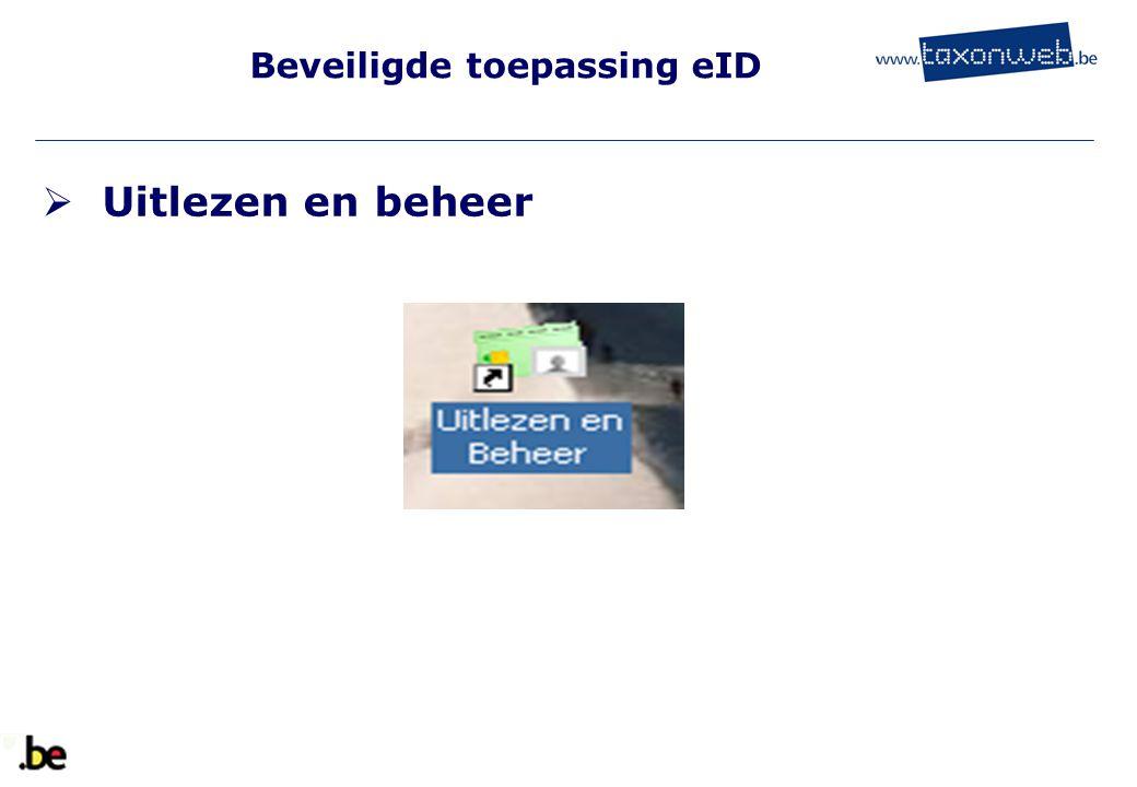 Beveiligde toepassing eID  Uitlezen en beheer