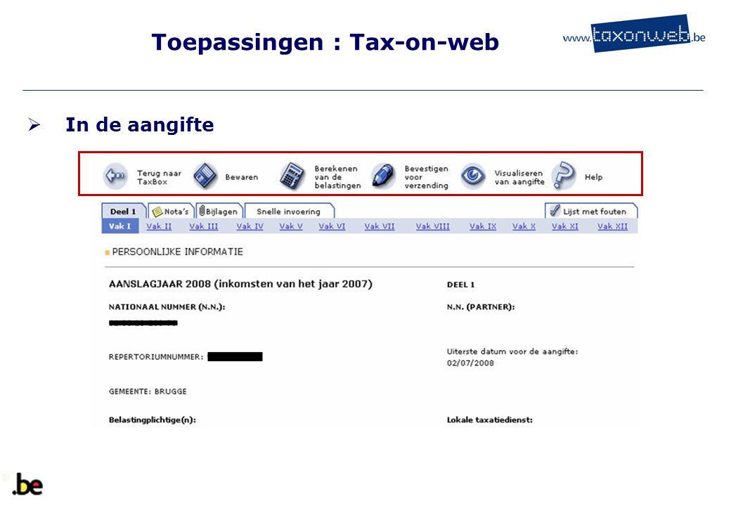 Toepassingen : Tax-on-web  In de aangifte