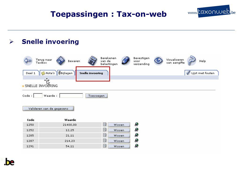 Toepassingen : Tax-on-web  Snelle invoering