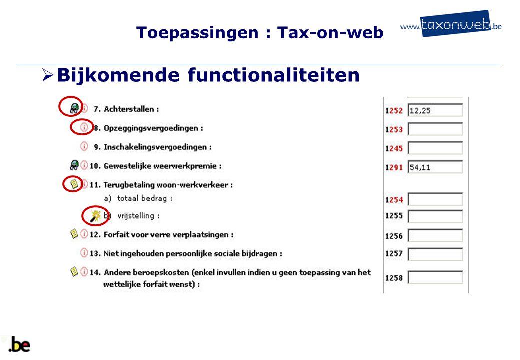 Toepassingen : Tax-on-web TOW  Bijkomende functionaliteiten