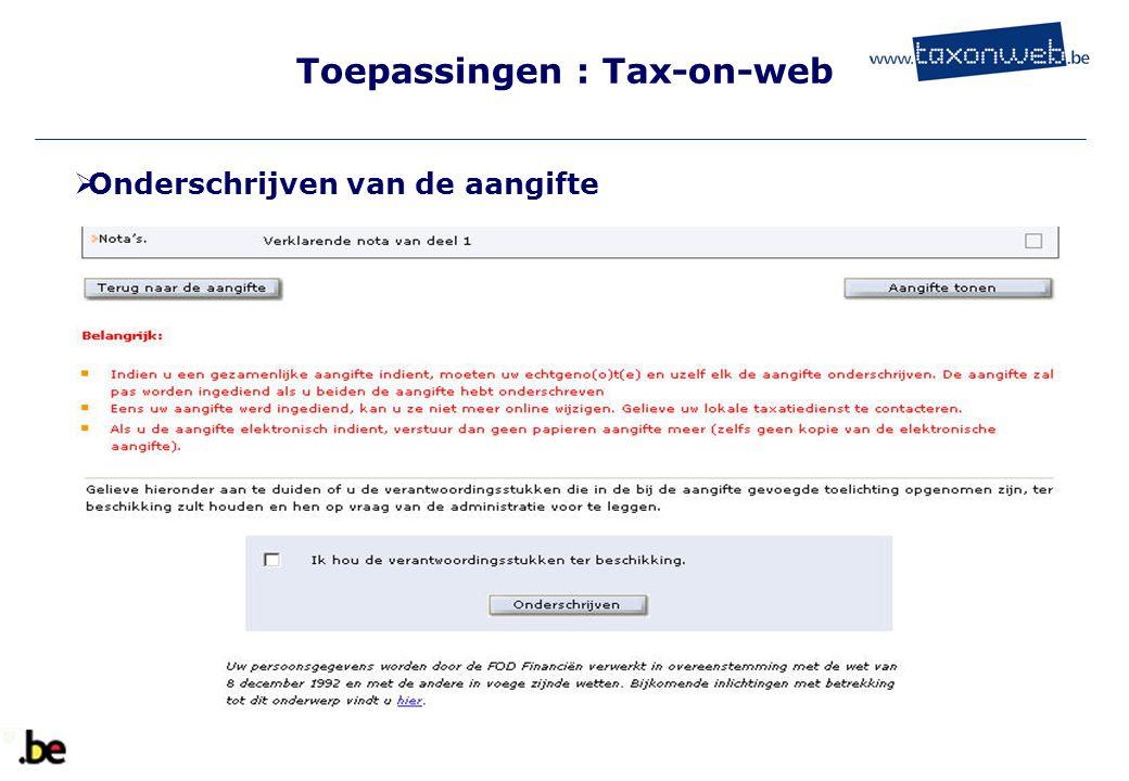 Toepassingen : Tax-on-web TOW  Onderschrijven van de aangifte