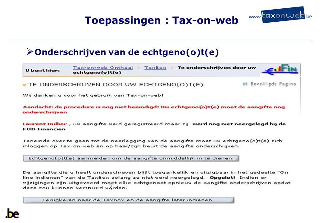 Toepassingen : Tax-on-web TOW  Onderschrijven van de echtgeno(o)t(e)