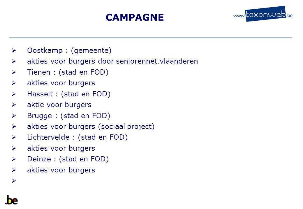 CAMPAGNE  Oostkamp : (gemeente)  akties voor burgers door seniorennet.vlaanderen  Tienen : (stad en FOD)  akties voor burgers  Hasselt : (stad en