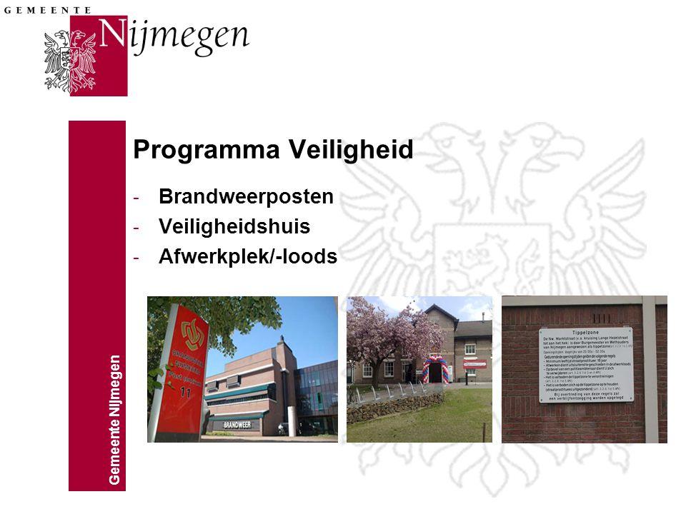 Gemeente Nijmegen Programma Veiligheid - Brandweerposten - Veiligheidshuis - Afwerkplek/-loods