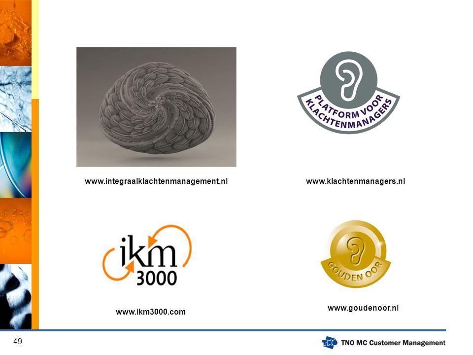 49 www.integraalklachtenmanagement.nlwww.klachtenmanagers.nl www.goudenoor.nl www.ikm3000.com