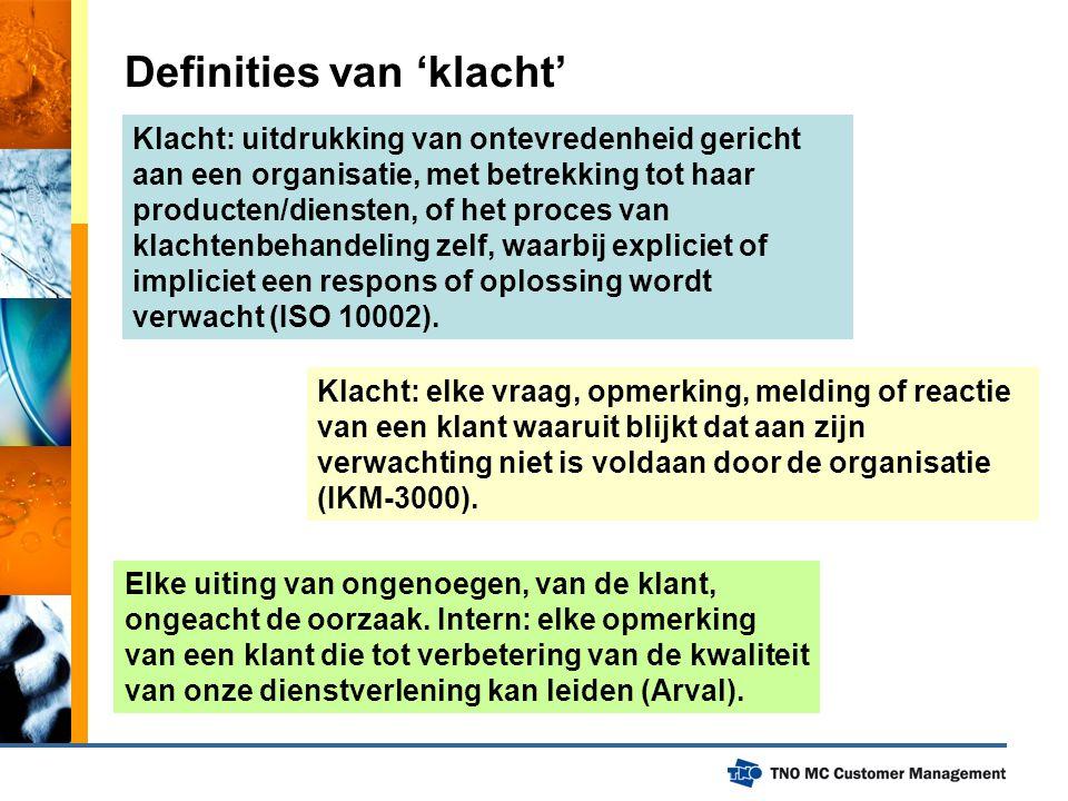 Definities van 'klacht' Klacht: uitdrukking van ontevredenheid gericht aan een organisatie, met betrekking tot haar producten/diensten, of het proces