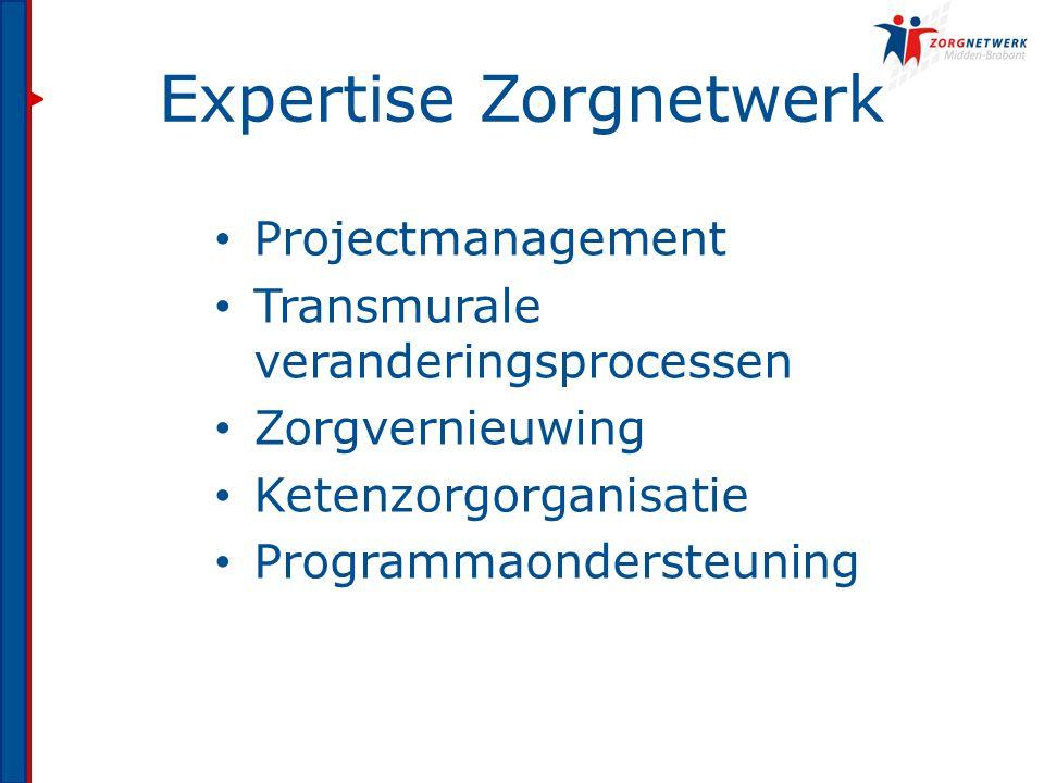 Expertise Zorgnetwerk Projectmanagement Transmurale veranderingsprocessen Zorgvernieuwing Ketenzorgorganisatie Programmaondersteuning