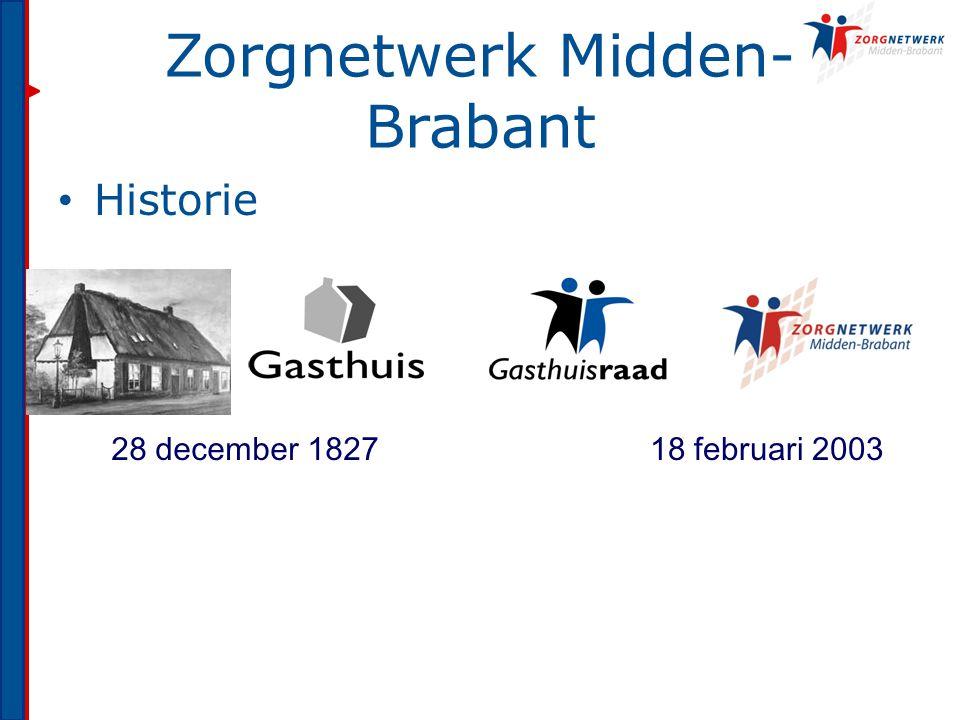 Zorgnetwerk Midden- Brabant Historie 28 december 1827 18 februari 2003