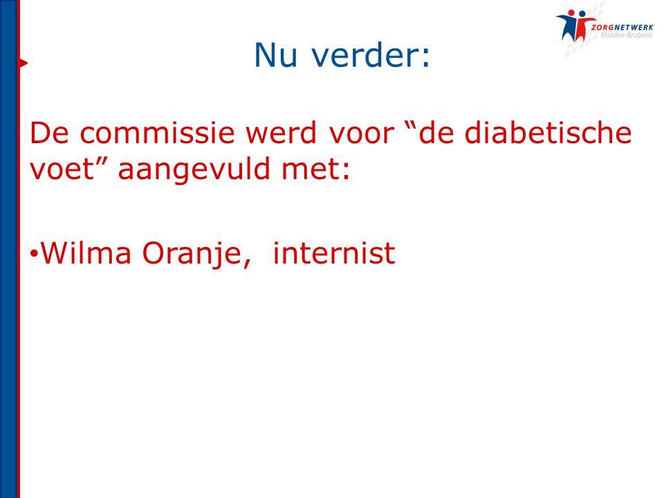 """Nu verder: De commissie werd voor """"de diabetische voet"""" aangevuld met: Wilma Oranje, internist"""