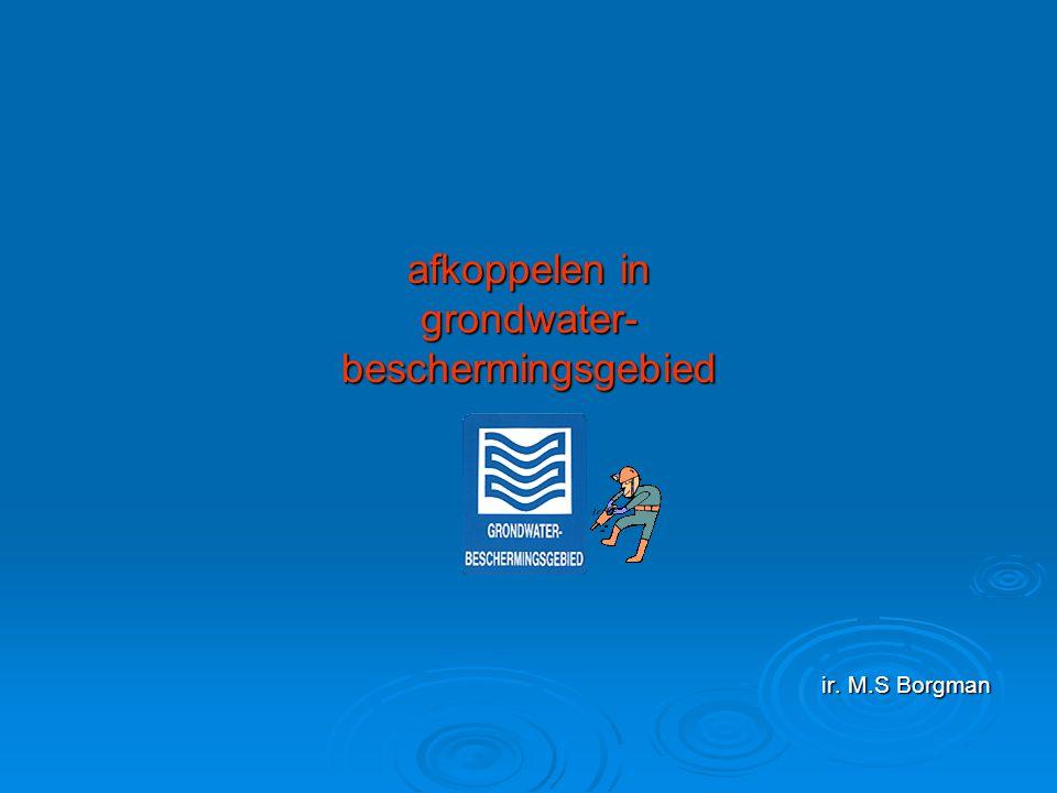 afkoppelen in grondwater- beschermingsgebied ir. M.S Borgman