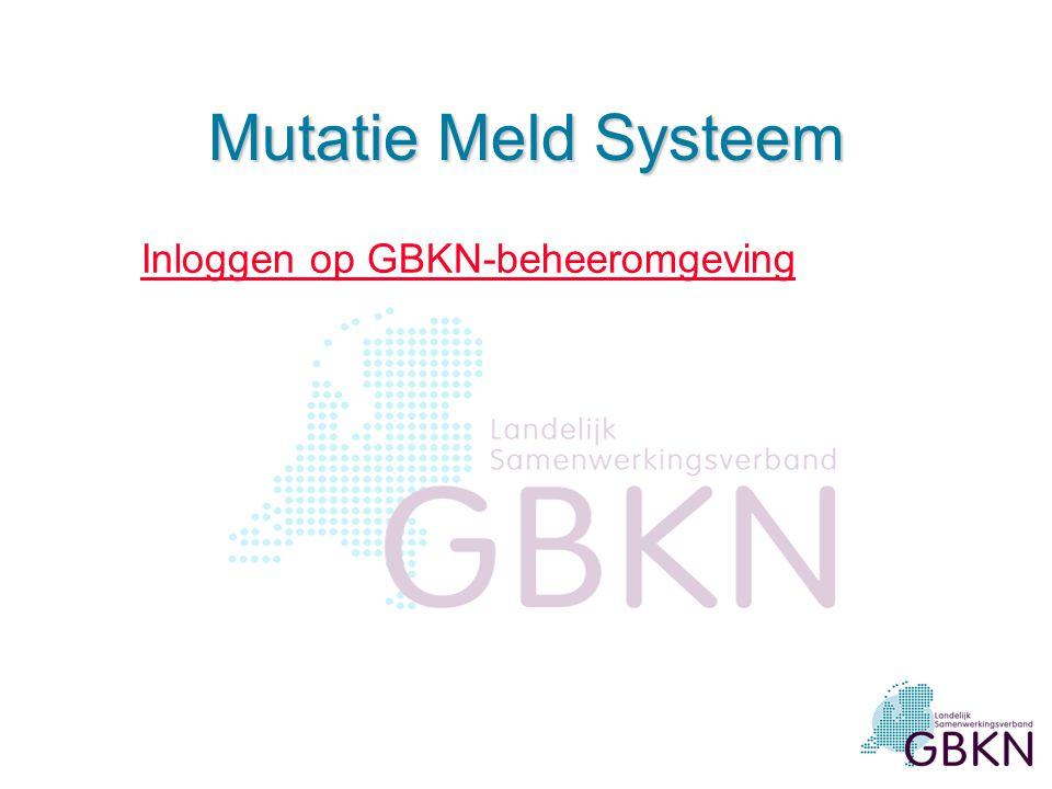 Mutatie Meld Systeem l In gebruik in Zuid vanaf juli 2004 l Landelijke invoering voorzichtig gestart in 2005 l Najaar 2005: GBKN als ondergrond en inv