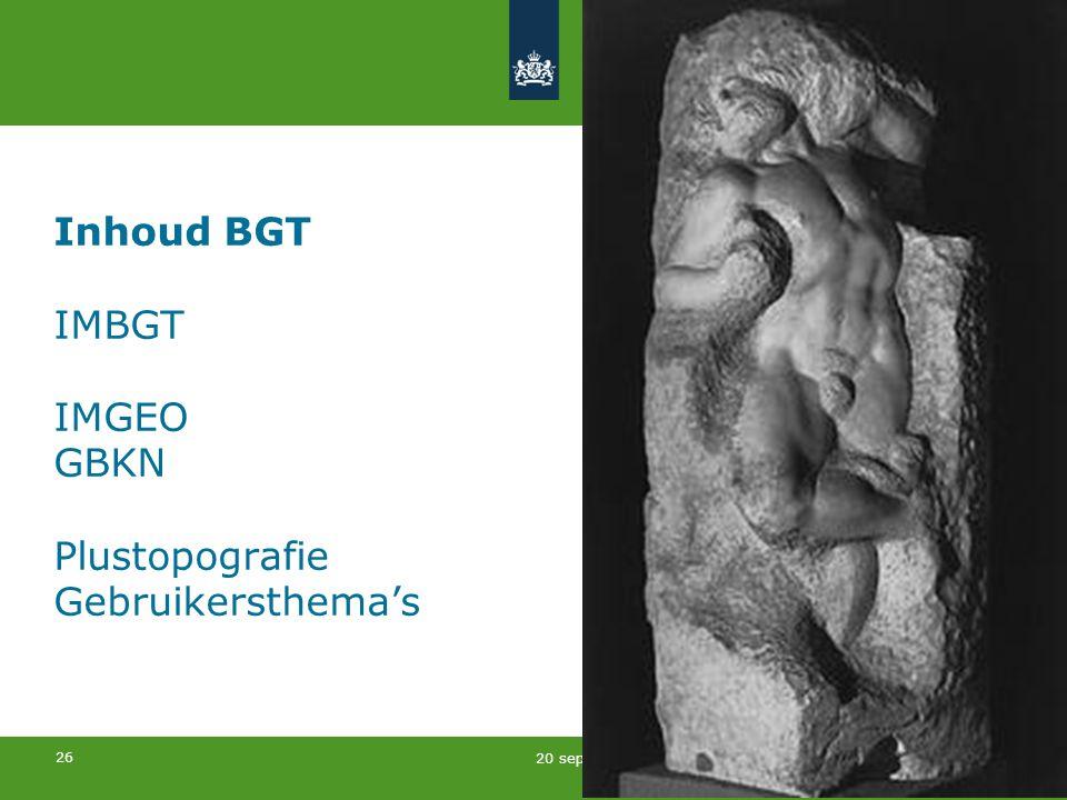 26 20 september 2014 Inhoud BGT IMBGT IMGEO GBKN Plustopografie Gebruikersthema's
