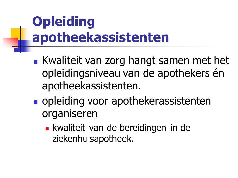 Opleiding apotheekassistenten Kwaliteit van zorg hangt samen met het opleidingsniveau van de apothekers én apotheekassistenten. opleiding voor apothek