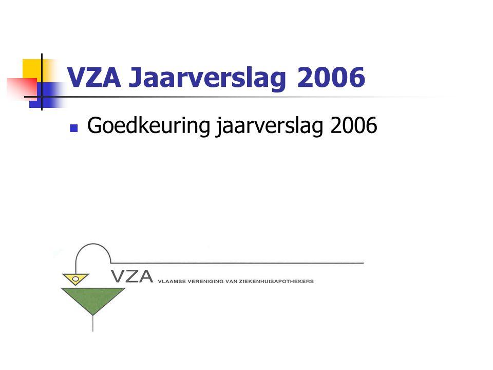 VZA Jaarverslag 2006 Goedkeuring jaarverslag 2006