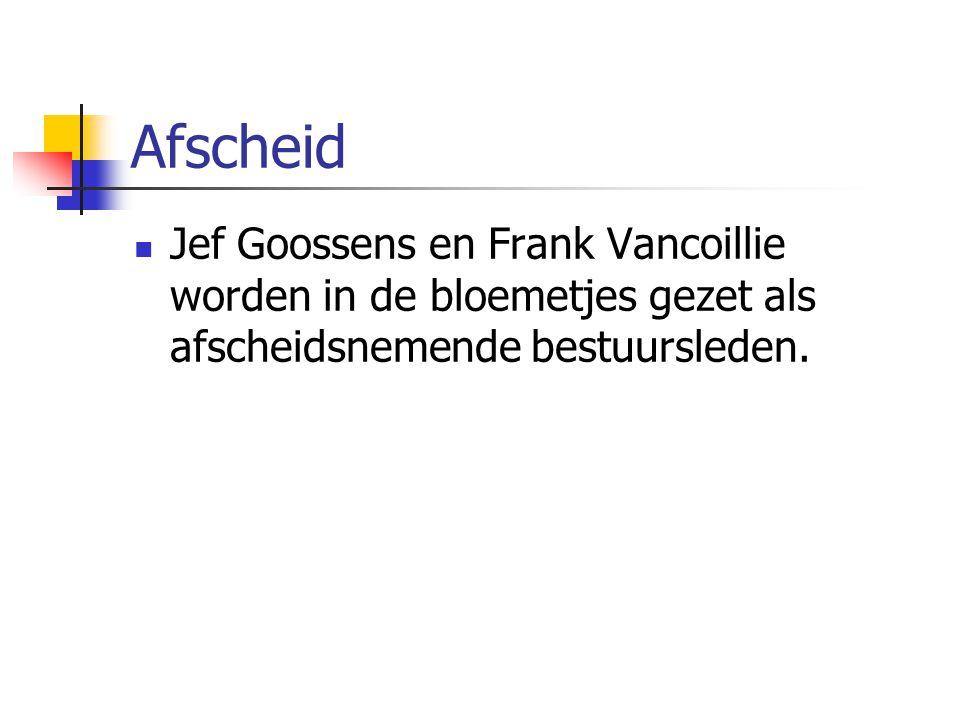 Afscheid Jef Goossens en Frank Vancoillie worden in de bloemetjes gezet als afscheidsnemende bestuursleden.
