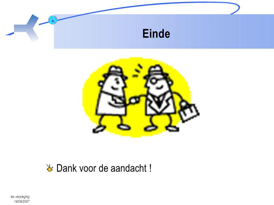 les verpleging 19/09/2007 Einde Dank voor de aandacht !