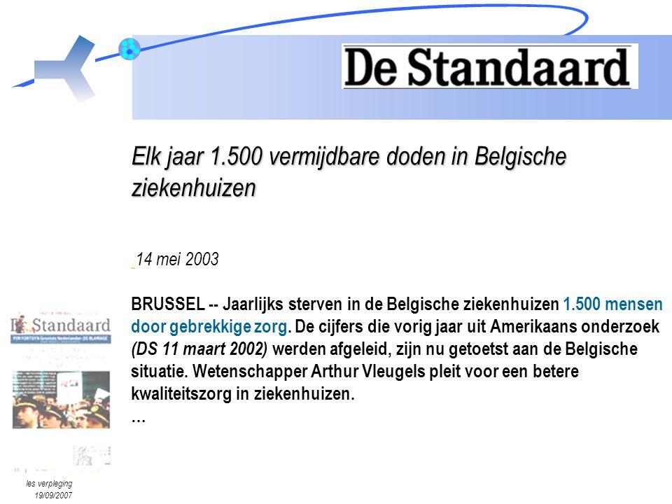 les verpleging 19/09/2007 Elk jaar 1.500 vermijdbare doden in Belgische ziekenhuizen Elk jaar 1.500 vermijdbare doden in Belgische ziekenhuizen 14 mei