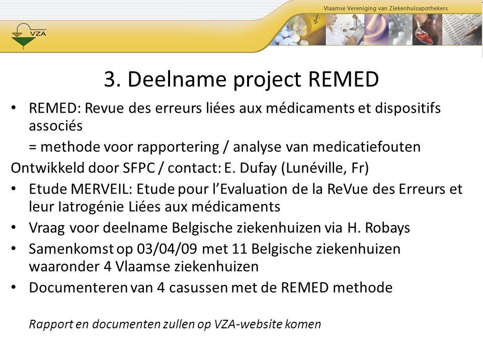 REMED: Revue des erreurs liées aux médicaments et dispositifs associés = methode voor rapportering / analyse van medicatiefouten Ontwikkeld door SFPC