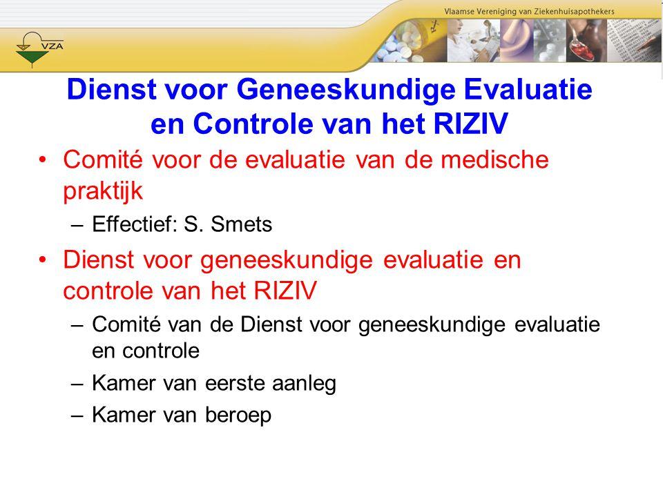 Dienst voor Geneeskundige Evaluatie en Controle van het RIZIV Comité voor de evaluatie van de medische praktijk –Effectief: S. Smets Dienst voor genee
