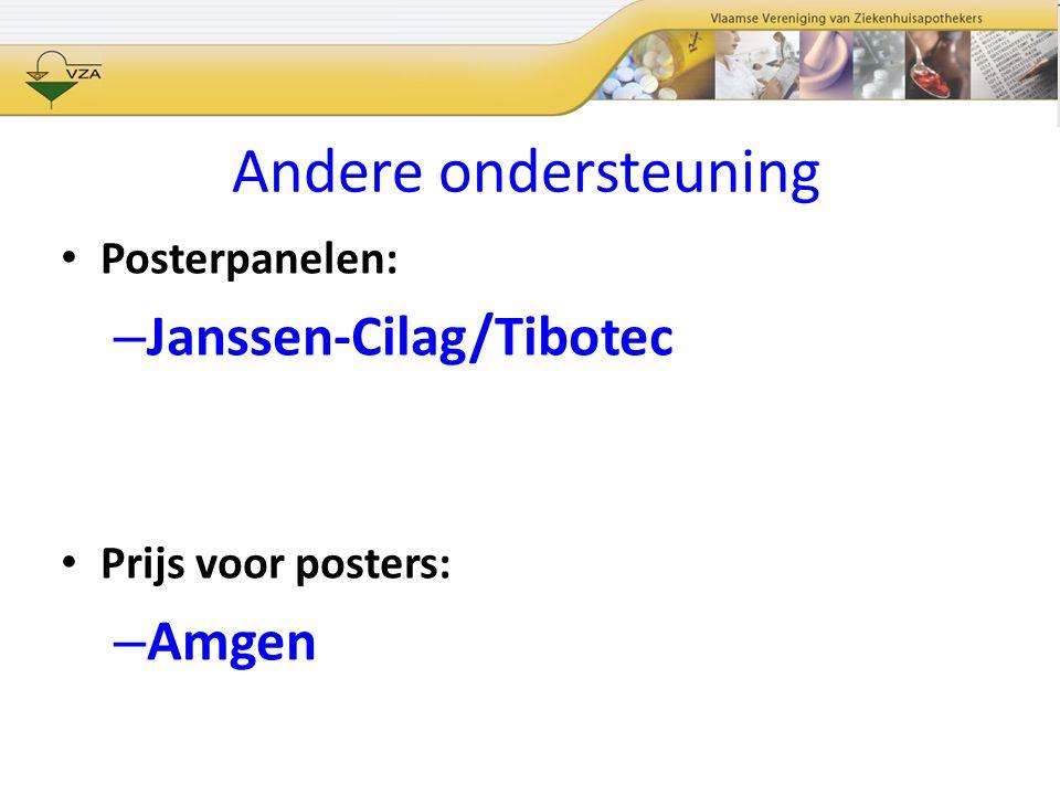 Andere ondersteuning Posterpanelen: – Janssen-Cilag/Tibotec Prijs voor posters: – Amgen