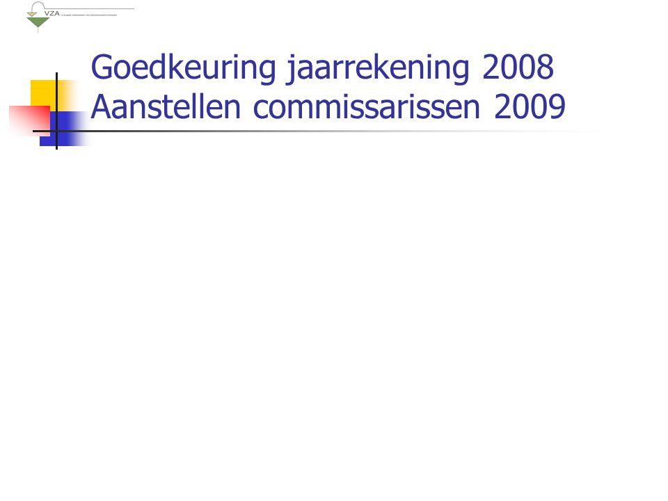 Goedkeuring jaarrekening 2008 Aanstellen commissarissen 2009