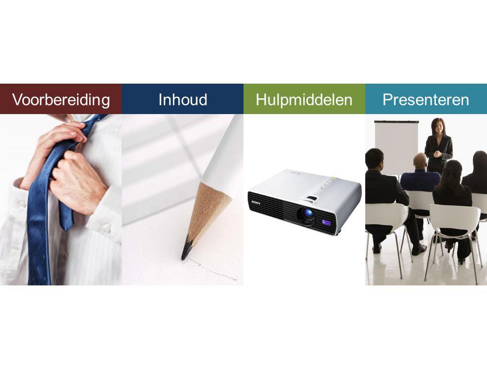 Voorbereiding Presenteren InhoudHulpmiddelenPresenteren