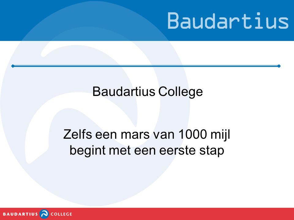 Baudartius College Zelfs een mars van 1000 mijl begint met een eerste stap