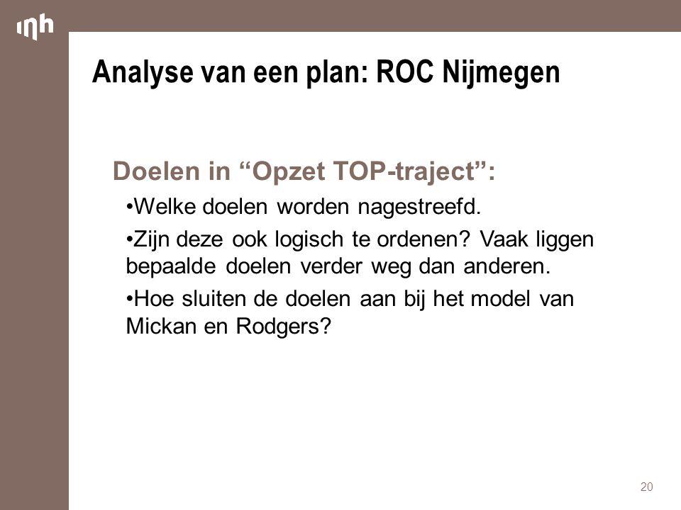 """Analyse van een plan: ROC Nijmegen Doelen in """"Opzet TOP-traject"""": Welke doelen worden nagestreefd. Zijn deze ook logisch te ordenen? Vaak liggen bepaa"""
