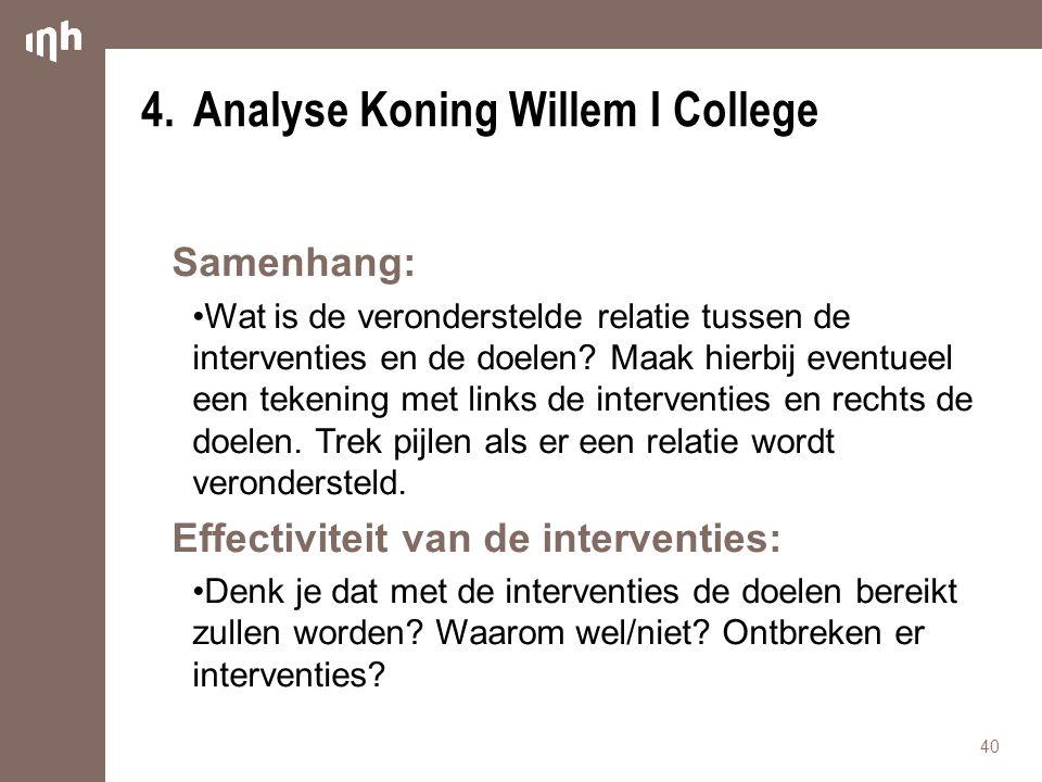 4.Analyse Koning Willem I College Samenhang: Wat is de veronderstelde relatie tussen de interventies en de doelen? Maak hierbij eventueel een tekening