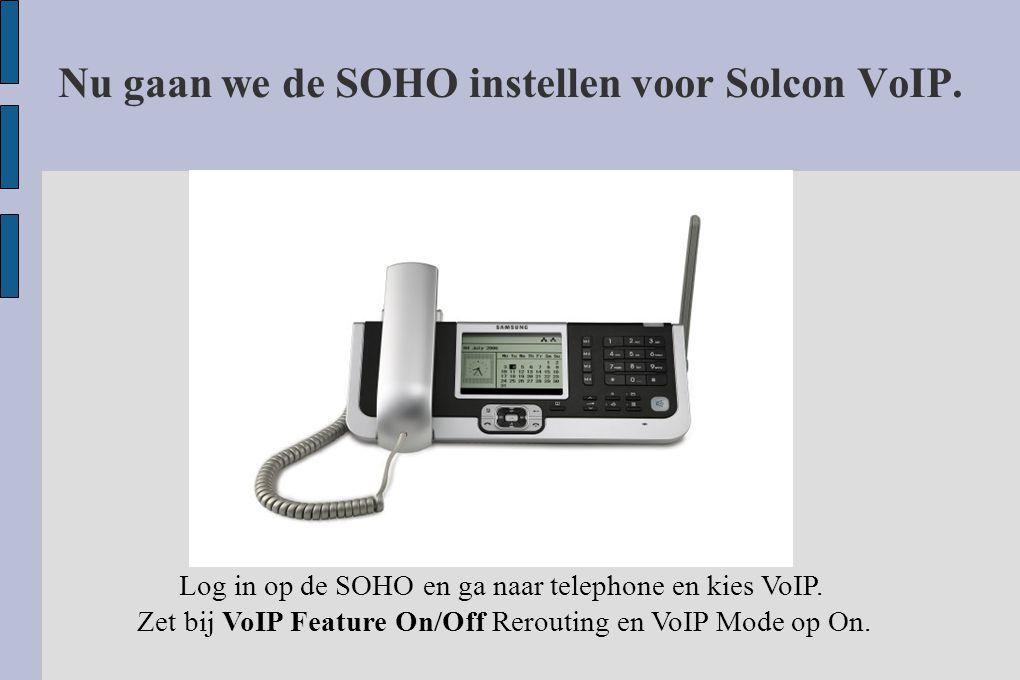 Nu gaan we de SOHO instellen voor Solcon VoIP. Log in op de SOHO en ga naar telephone en kies VoIP.