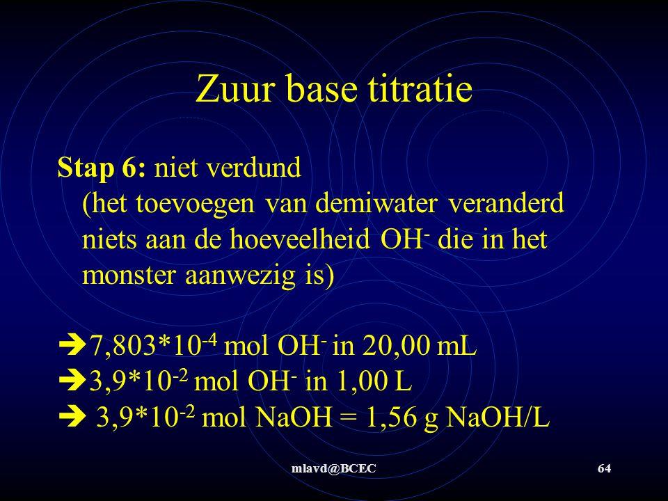 mlavd@BCEC63 Zuur base titratie Bv: Bereken hoeveel gram NaOH/L opgelost is in de oplossing van X M natronloog m.b.v.
