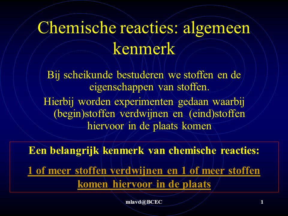mlavd@BCEC12 reacties en energie Q = 2090 J Opdracht B: bereken hoeveel gram CH 4 verbrand is (gebruik Binas T 56) Binas T 56: verbrandingswarmte CH 4 = - 8,9*10 5 J/mol Q = 2090 J  2090J/(8,9*10 5 J/mol) = 2,34*10 -3 mol 2,34*10 -3 mol * 16 g/mol = 0,0376 g = 3,76*10 -2 g