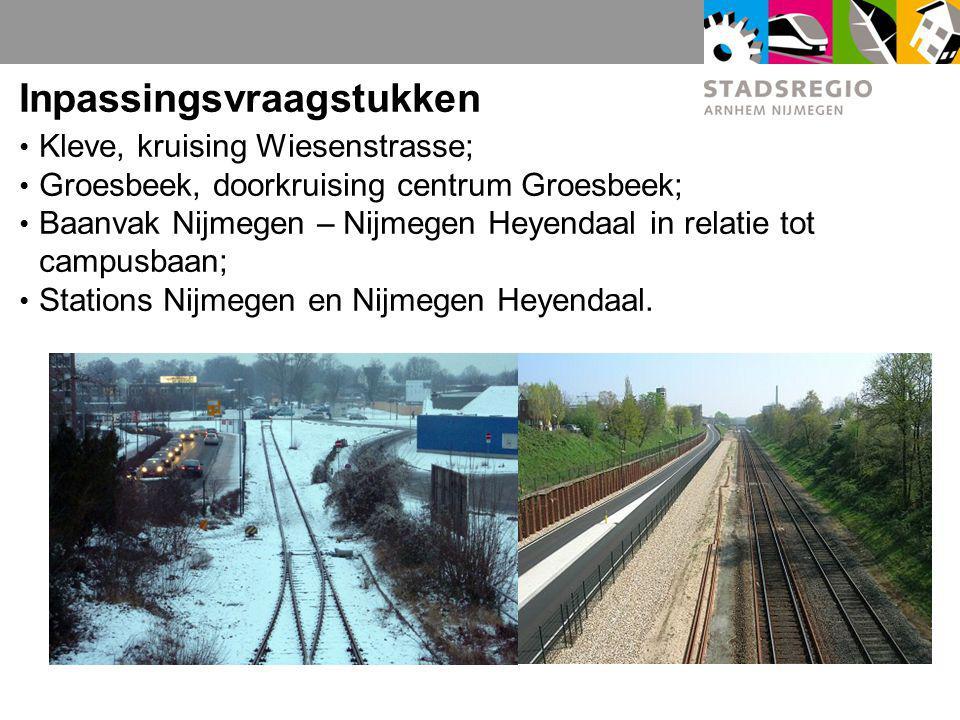 Inpassingsvraagstukken Kleve, kruising Wiesenstrasse; Groesbeek, doorkruising centrum Groesbeek; Baanvak Nijmegen – Nijmegen Heyendaal in relatie tot campusbaan; Stations Nijmegen en Nijmegen Heyendaal.