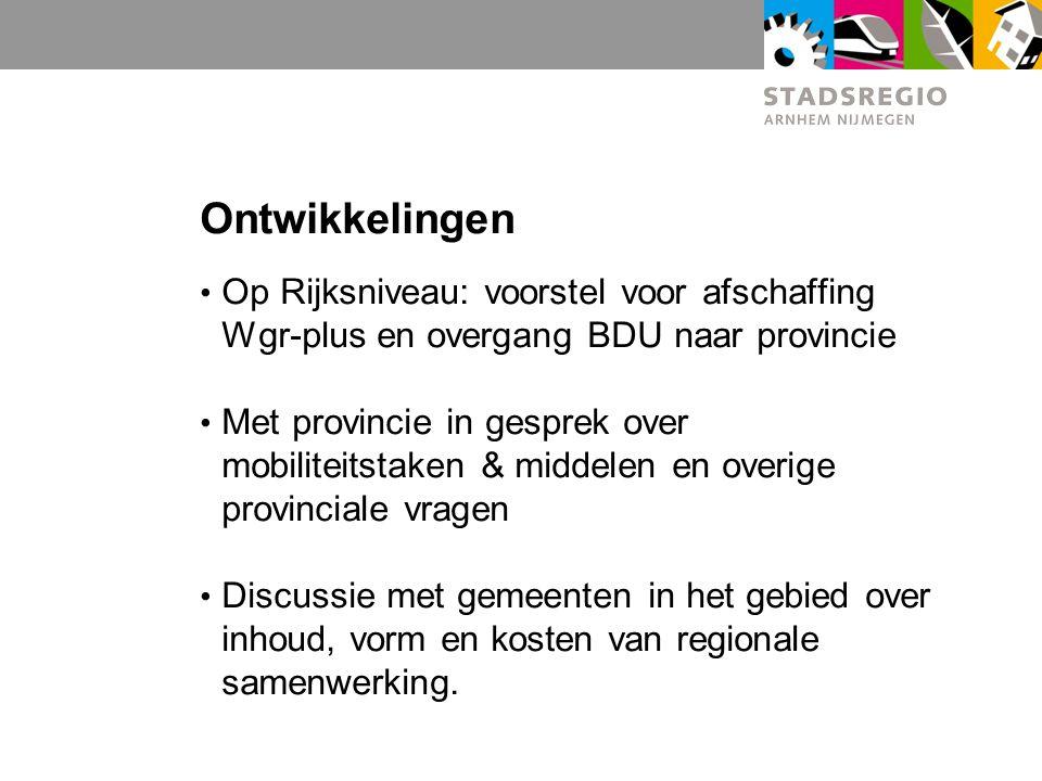 Ontwikkelingen Op Rijksniveau: voorstel voor afschaffing Wgr-plus en overgang BDU naar provincie Met provincie in gesprek over mobiliteitstaken & midd