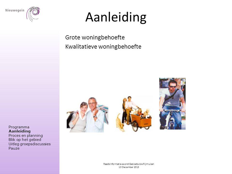 Raadsinformatie-avond Gebiedsvisie Rijnhuizen 10 December 2013 Aanleiding Grote woningbehoefte Kwalitatieve woningbehoefte Programma Aanleiding Proces
