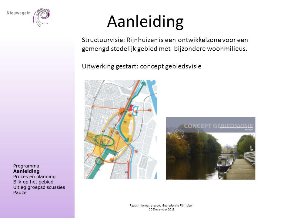 Raadsinformatie-avond Gebiedsvisie Rijnhuizen 10 December 2013 Aanleiding Structuurvisie: Rijnhuizen is een ontwikkelzone voor een gemengd stedelijk gebied met bijzondere woonmilieus.