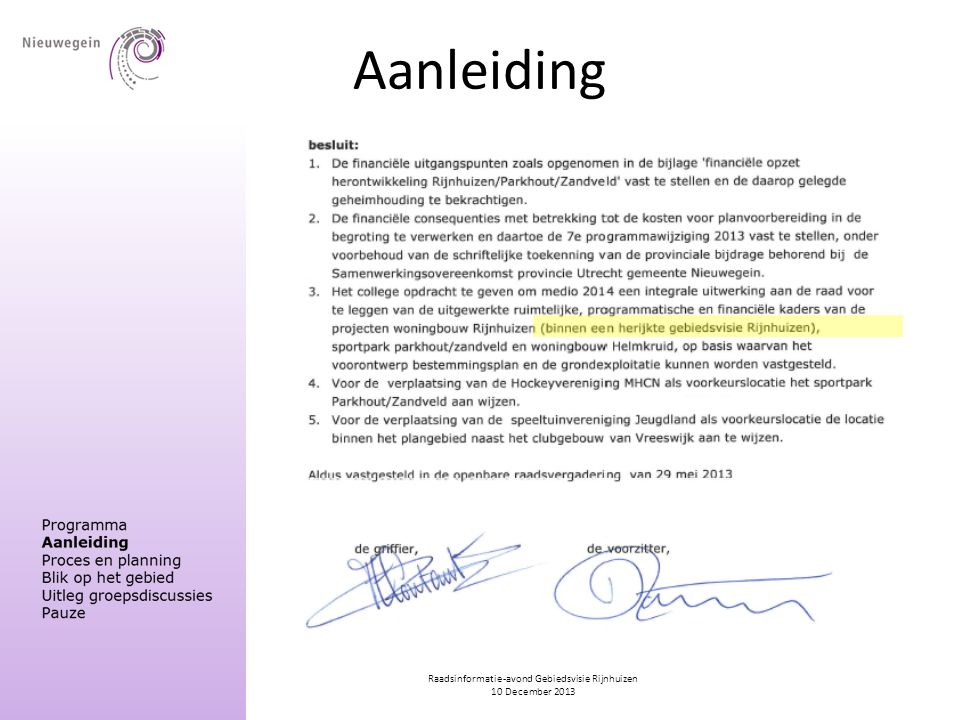 Raadsinformatie-avond Gebiedsvisie Rijnhuizen 10 December 2013 Aanleiding