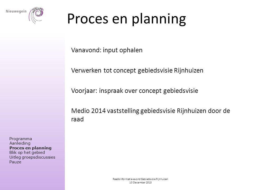 Raadsinformatie-avond Gebiedsvisie Rijnhuizen 10 December 2013 Proces en planning Vanavond: input ophalen Verwerken tot concept gebiedsvisie Rijnhuize