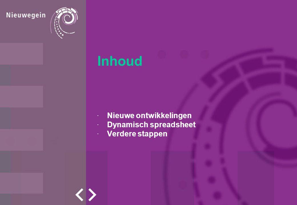 Inhoud ·Nieuwe ontwikkelingen ·Dynamisch spreadsheet ·Verdere stappen