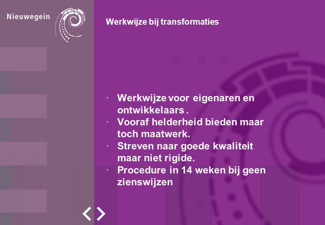Werkwijze bij transformaties ·Werkwijze voor eigenaren en ontwikkelaars.