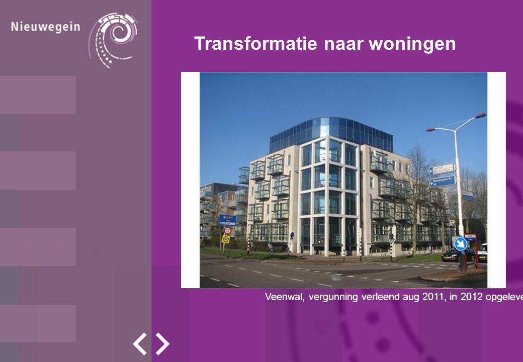 Transformatie naar woningen Veenwal, vergunning verleend aug 2011, in 2012 opgeleverd