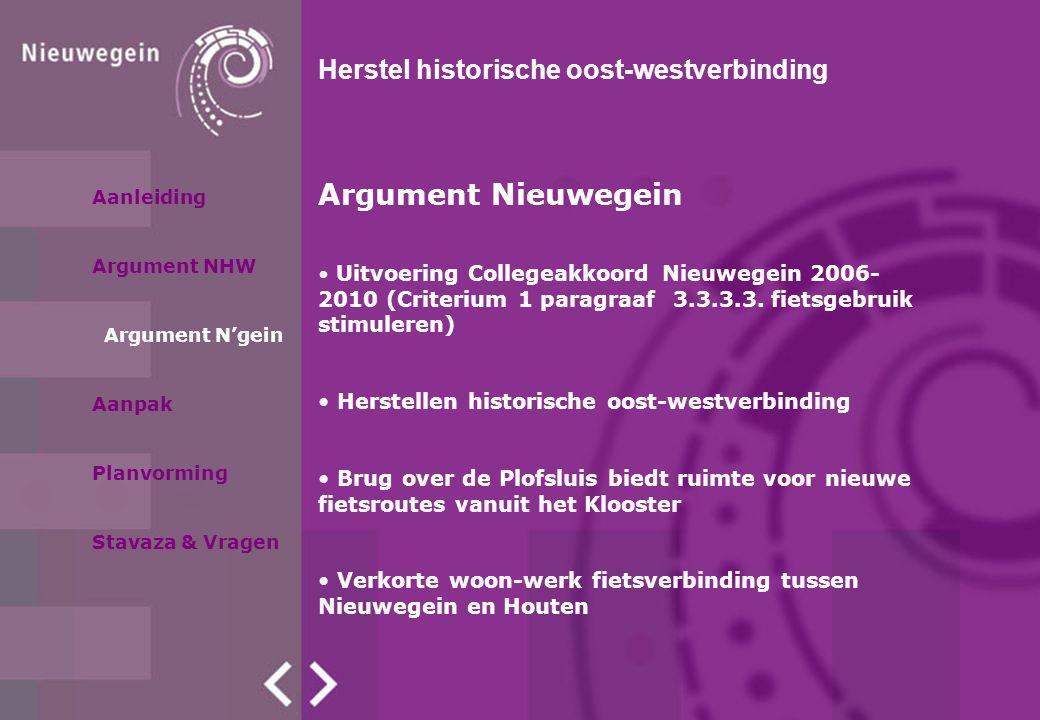Aanleiding Argument NHW Aanpak Stavaza & Vragen Argument N'gein Planvorming Argument Nieuwegein Uitvoering Collegeakkoord Nieuwegein 2006- 2010 (Criterium 1 paragraaf 3.3.3.3.