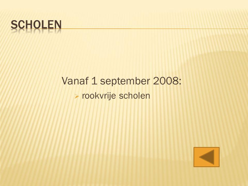 Vanaf 1 september 2008:  rookvrije scholen