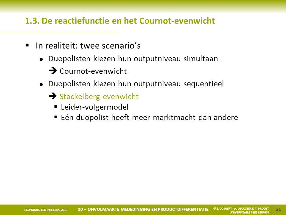 21 ECONOMIE, EEN INLEIDING 2013 10 – ONVOLMAAKTE MEDEDINGING EN PRODUCTDIFFERENTIATIE © S.