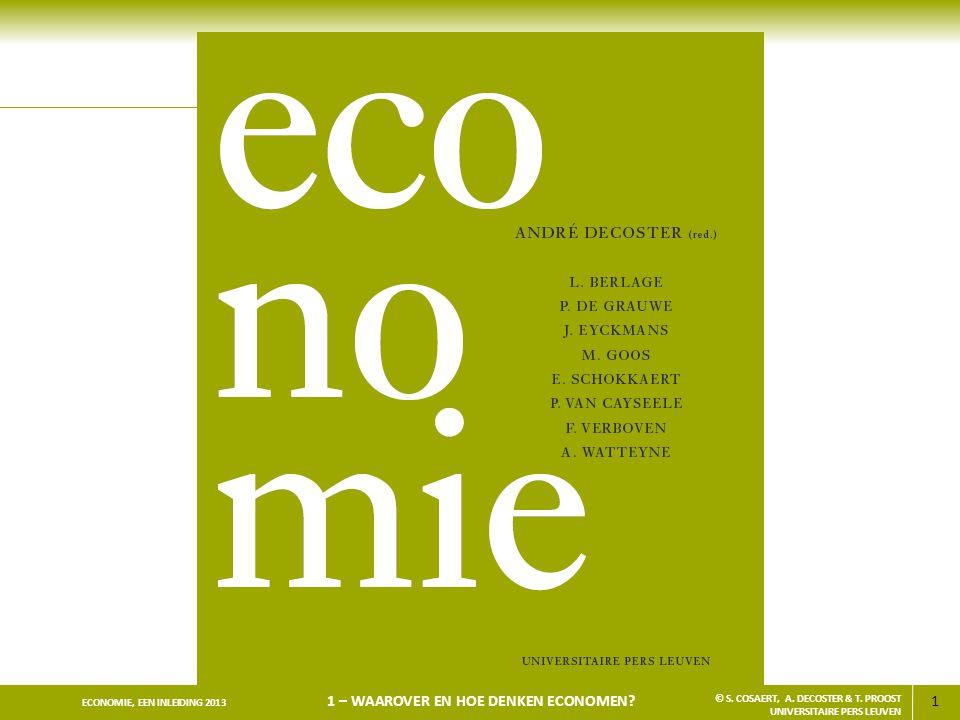 1 ECONOMIE, EEN INLEIDING 2013 1 – WAAROVER EN HOE SPREKEN ECONOMEN.