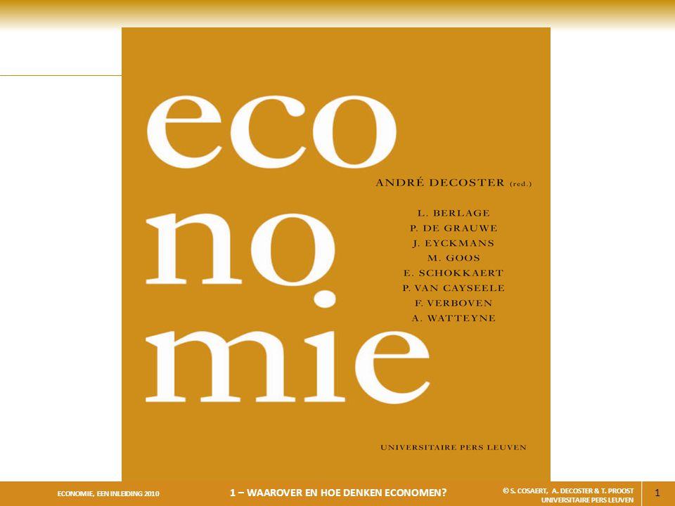 2 ECONOMIE, EEN INLEIDING 2010 1 – WAAROVER EN HOE DENKEN ECONOMEN.