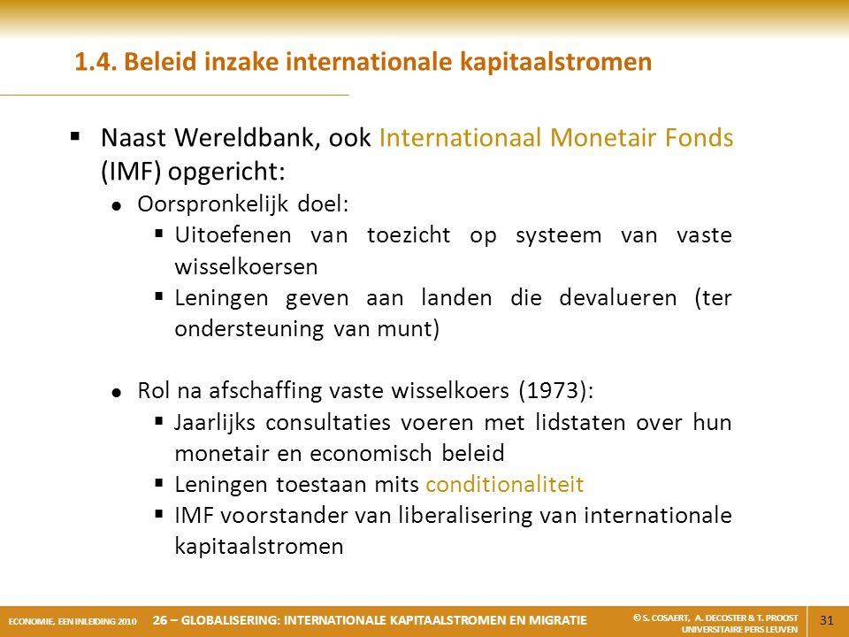 31 ECONOMIE, EEN INLEIDING 2010 26 – GLOBALISERING: INTERNATIONALE KAPITAALSTROMEN EN MIGRATIE © S. COSAERT, A. DECOSTER & T. PROOST UNIVERSITAIRE PER